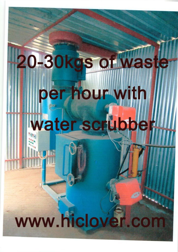 20-30kgs of waste per hour with water scrubber