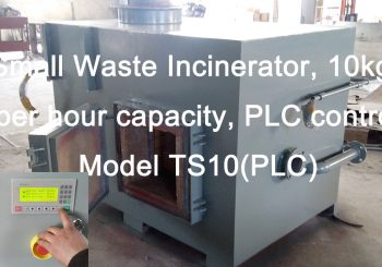 Small Waste Incinerator, 10kgs per hour capacity, PLC control Model TS10(PLC)