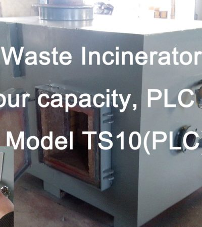 Small Waste Incinerator, 10kgs per hour capacity, PLC control Model TS10(PLC)