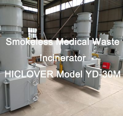 Smokeless Medical Waste Incinerator HICLOVER Model YD-30M