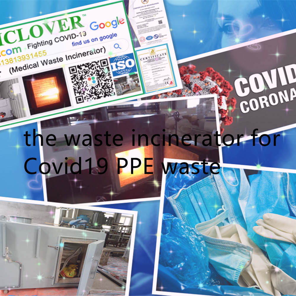the waste incinerator for covid19 ppe waste